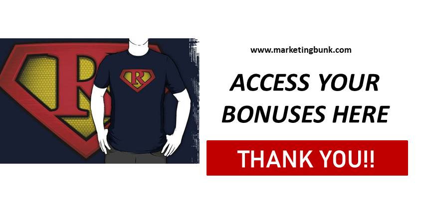 ACCESS YOUR BONUSES HERE